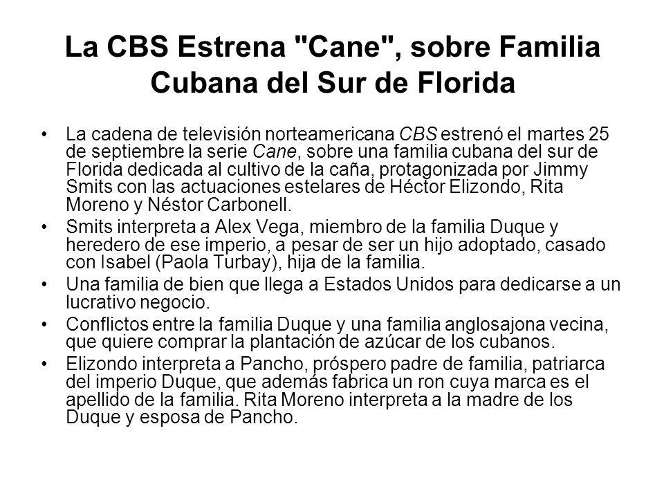 La CBS Estrena Cane , sobre Familia Cubana del Sur de Florida