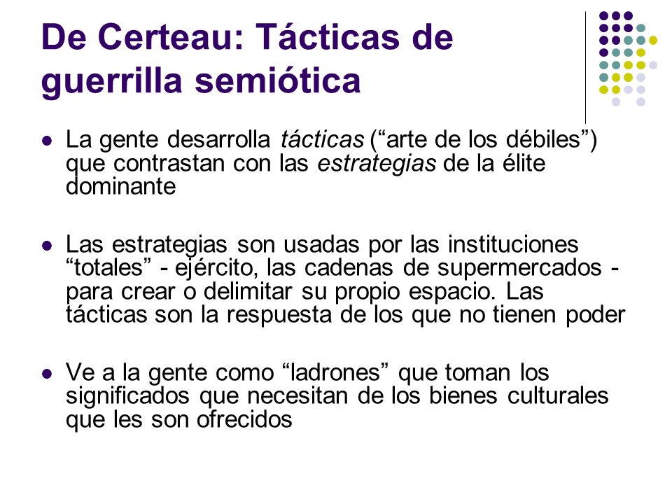 De Certeau: Tácticas de guerrilla semiótica