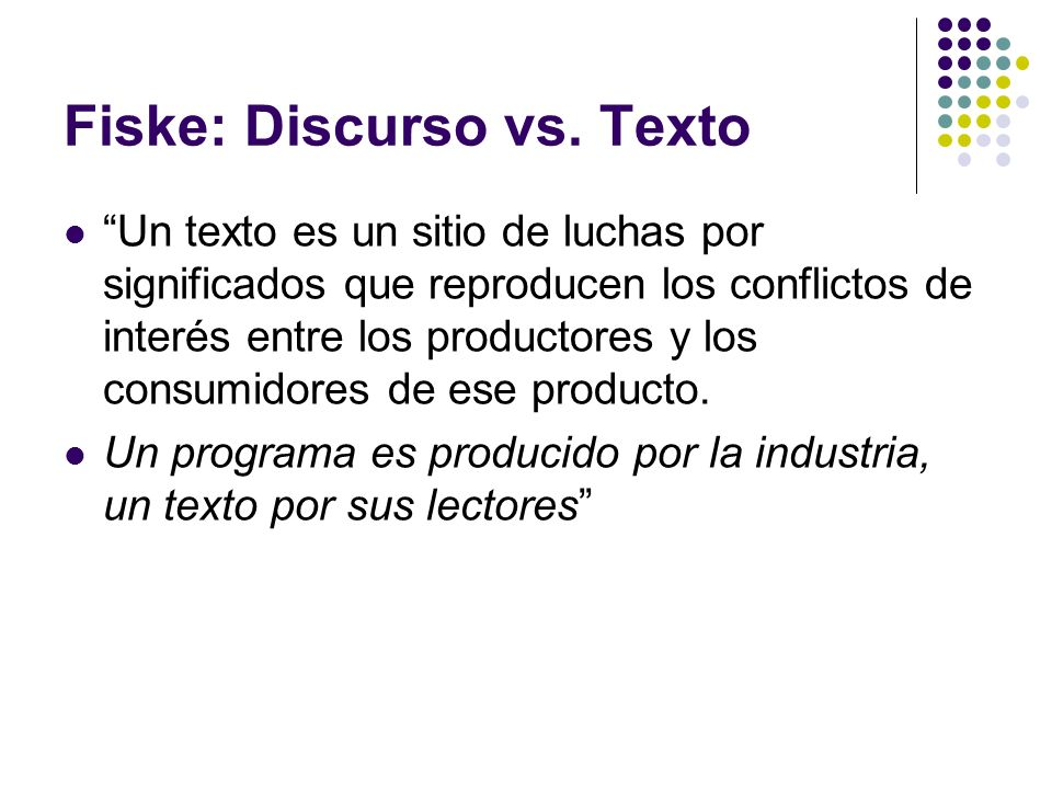 Fiske: Discurso vs. Texto