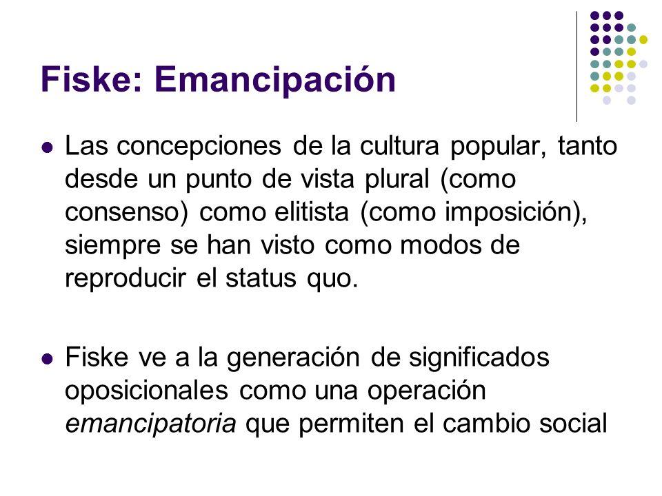 Fiske: Emancipación