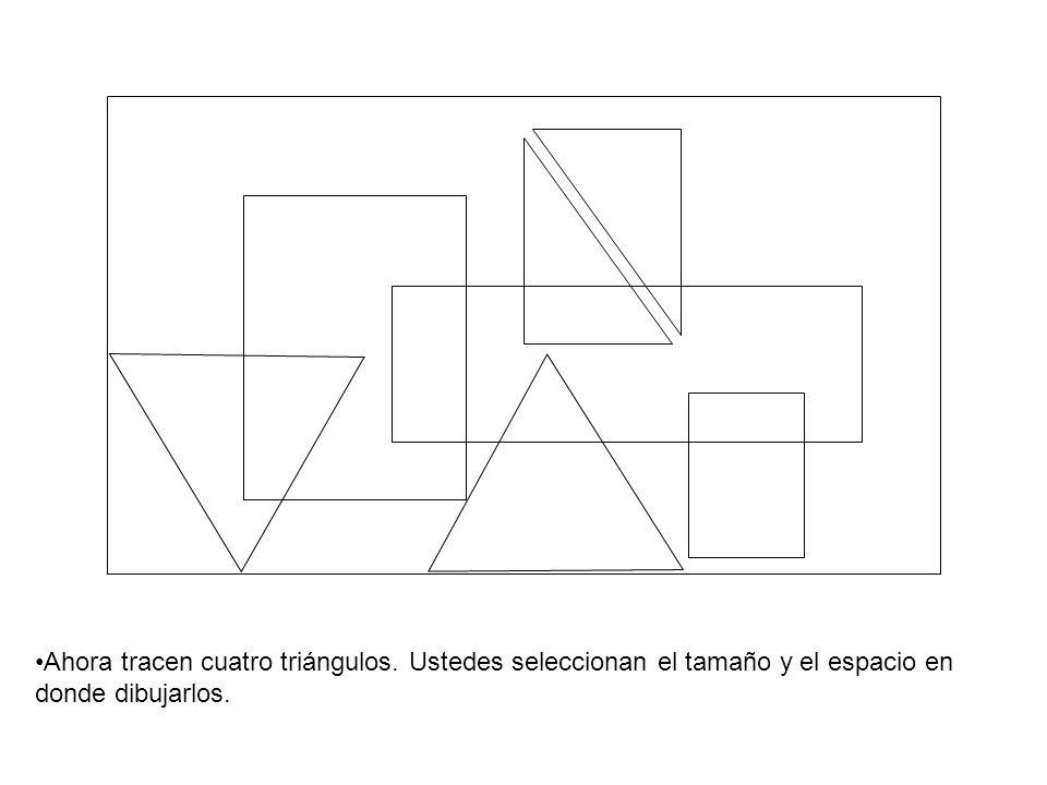 Ahora tracen cuatro triángulos