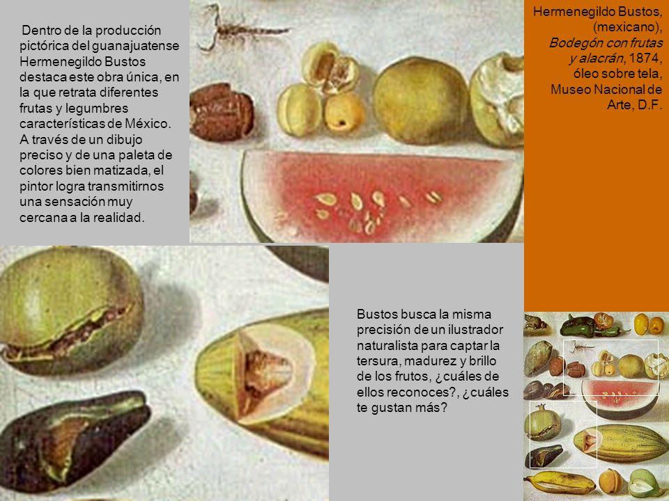 Hermenegildo Bustos, (mexicano), Bodegón con frutas y alacrán, 1874, óleo sobre tela, Museo Nacional de Arte, D.F.