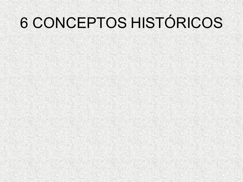 6 CONCEPTOS HISTÓRICOS