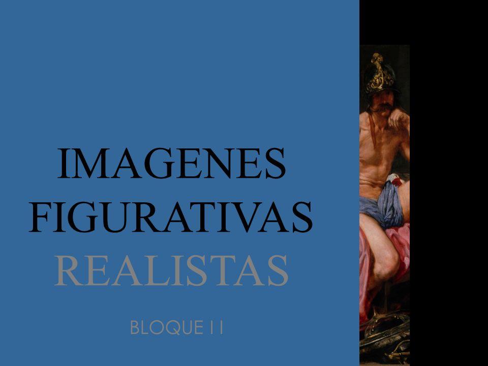 IMAGENES FIGURATIVAS REALISTAS BLOQUE I I