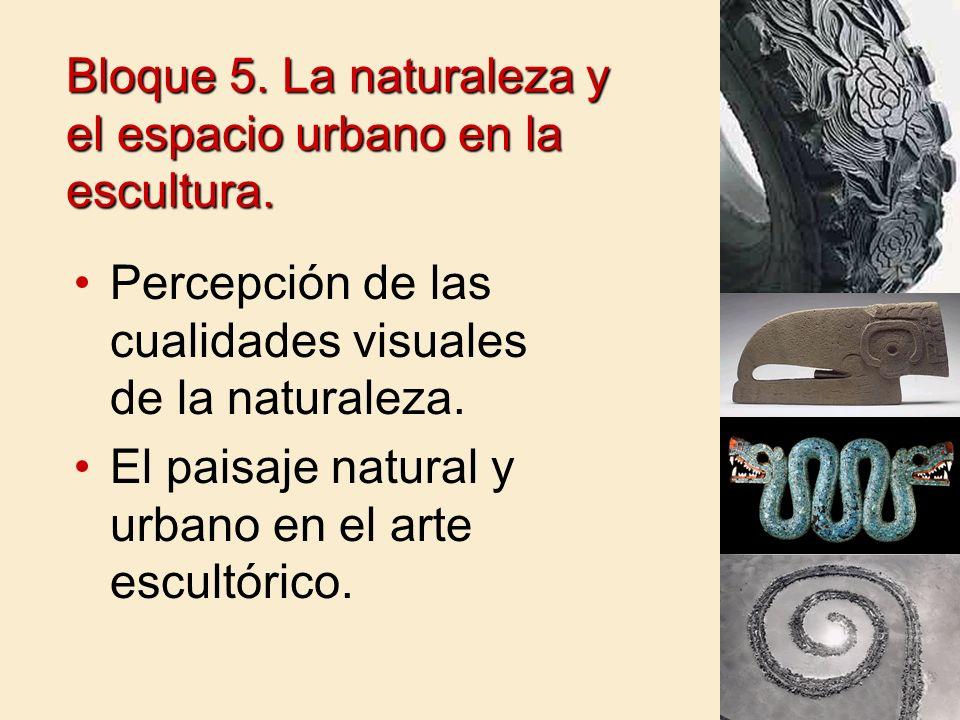 Bloque 5. La naturaleza y el espacio urbano en la escultura.