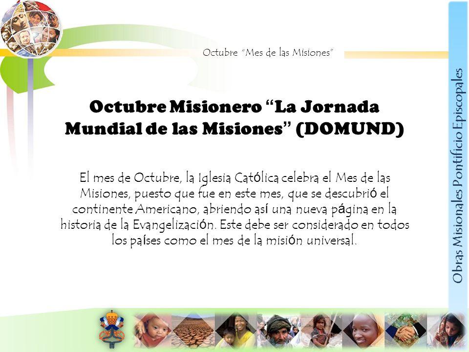 Octubre Misionero La Jornada Mundial de las Misiones (DOMUND)