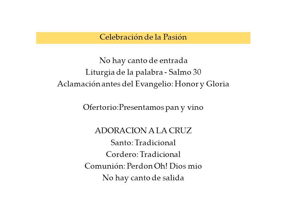 Celebración de la Pasión No hay canto de entrada