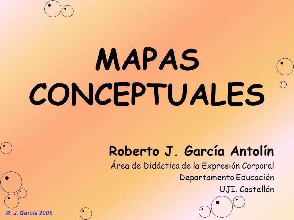 MAPAS CONCEPTUALES Roberto J. García Antolín