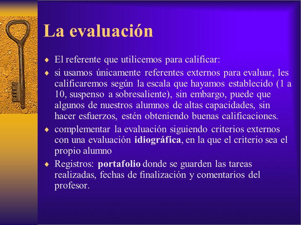 La evaluación El referente que utilicemos para calificar: