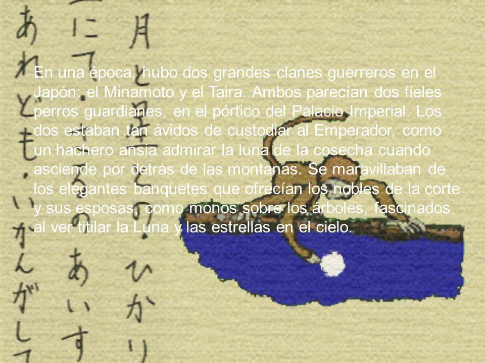 En una época, hubo dos grandes clanes guerreros en el Japón: el Minamoto y el Taira.