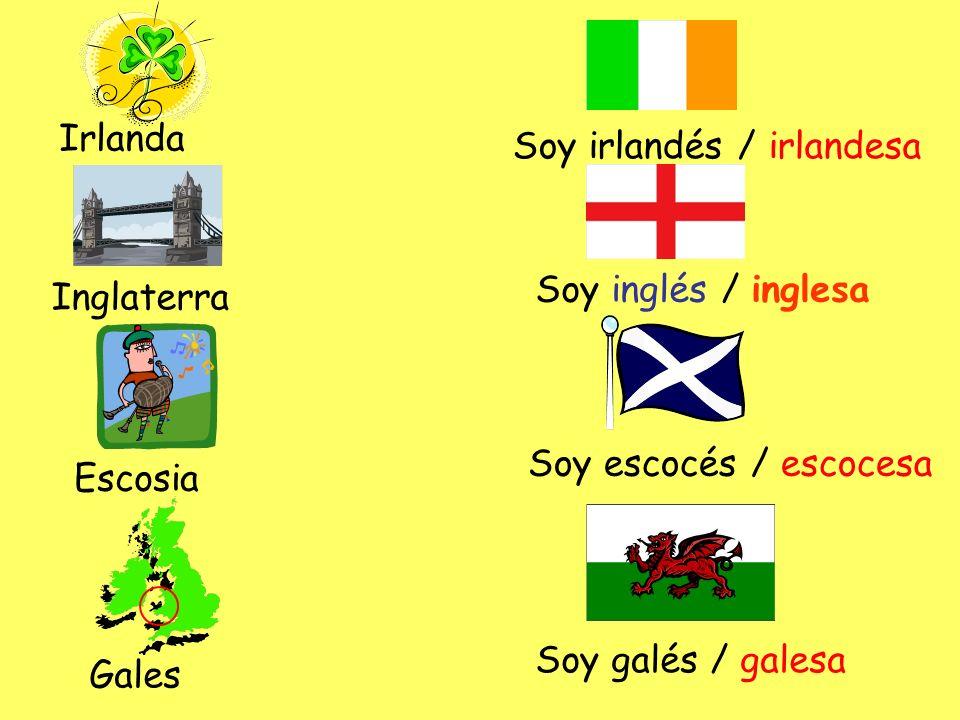 IrlandaSoy irlandés / irlandesa. Soy inglés / inglesa. Inglaterra. Soy escocés / escocesa. Escosia.