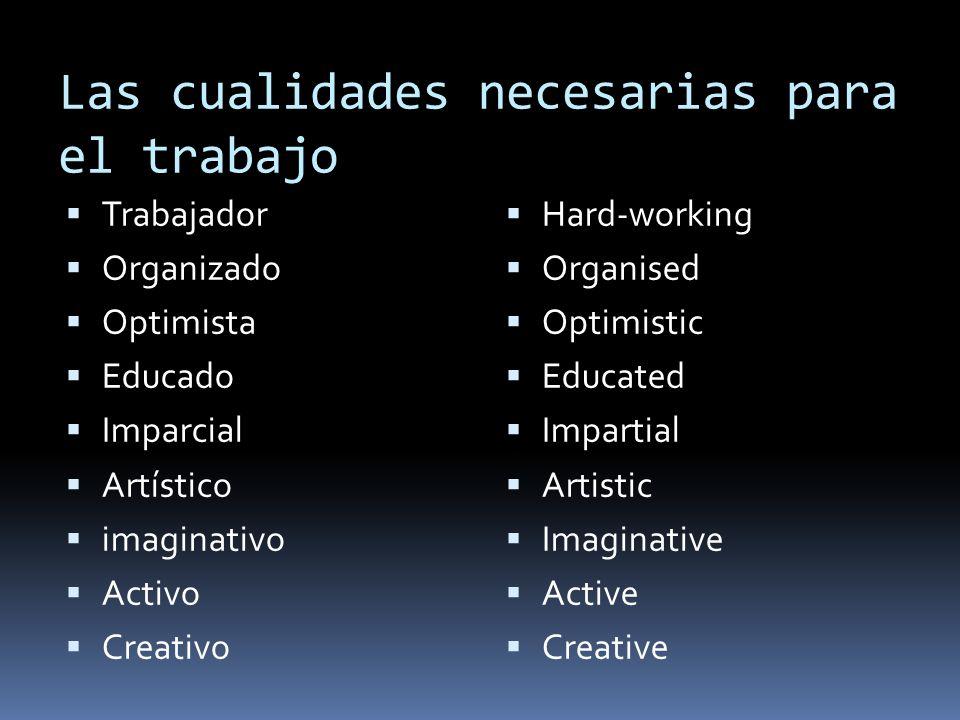 Las cualidades necesarias para el trabajo