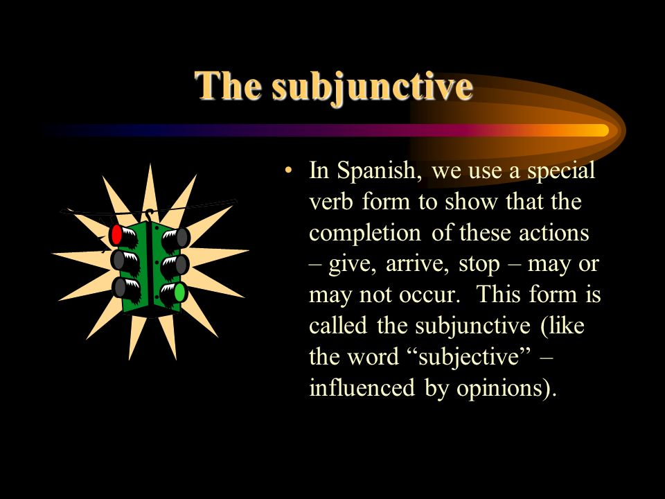 The subjunctive