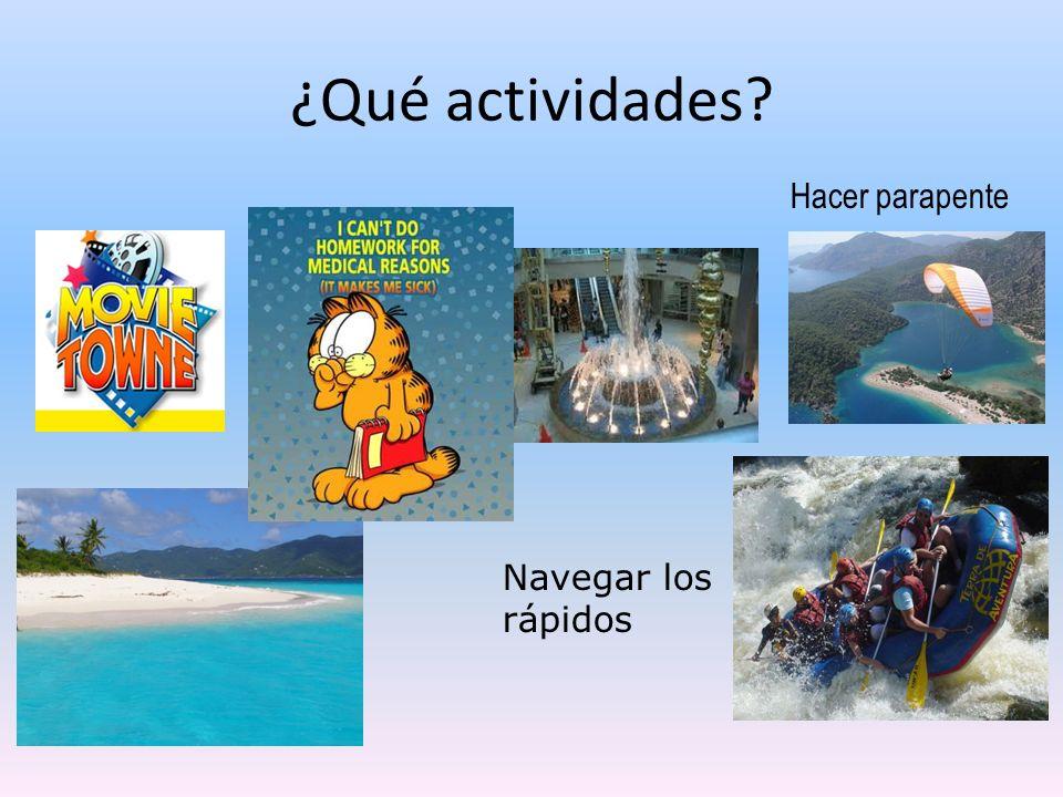 ¿Qué actividades Hacer parapente Navegar los rápidos