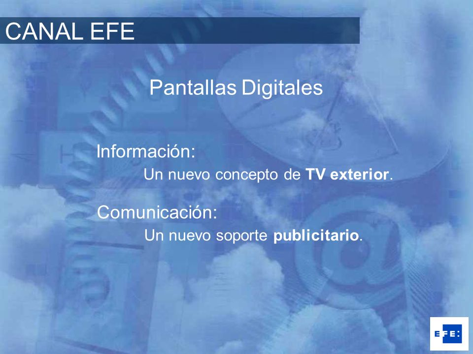 CANAL EFE Pantallas Digitales