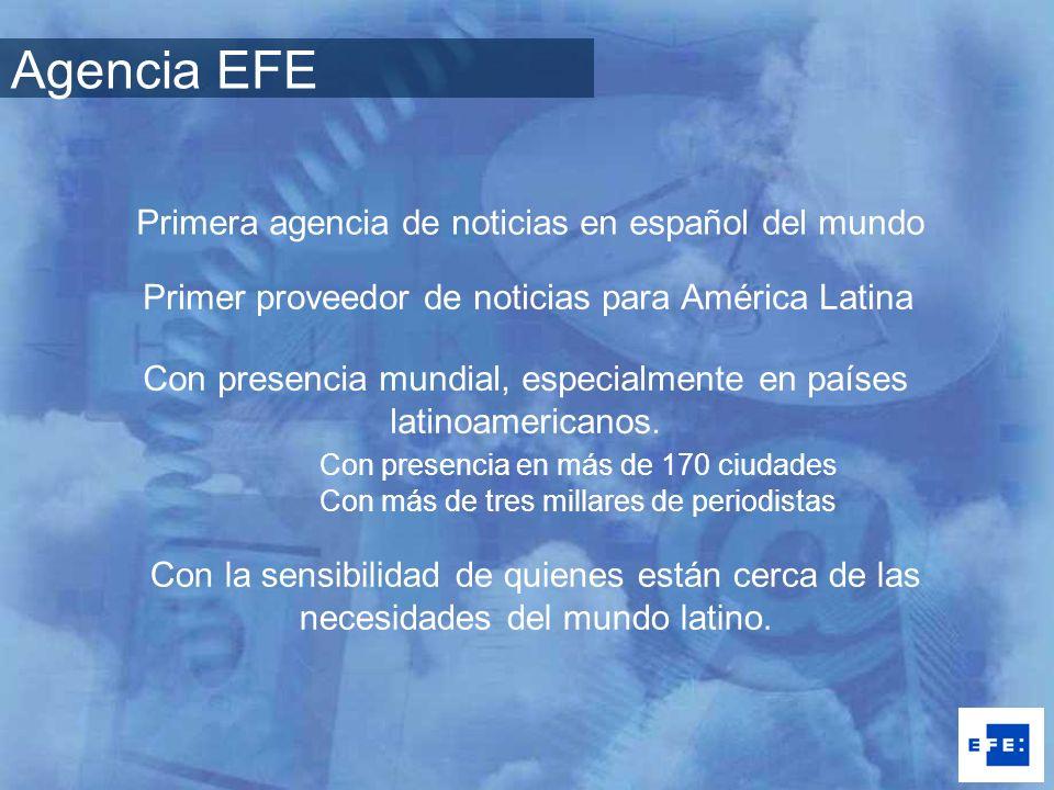 Agencia EFE Primera agencia de noticias en español del mundo