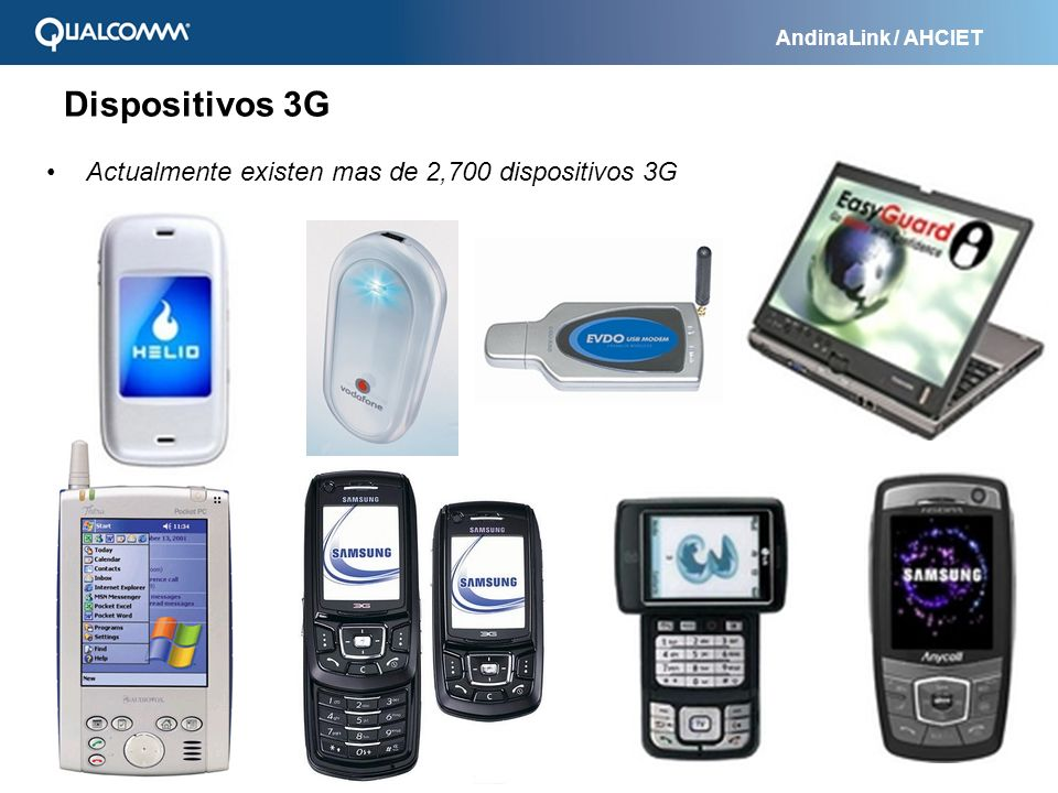 Dispositivos 3G Actualmente existen mas de 2,700 dispositivos 3G