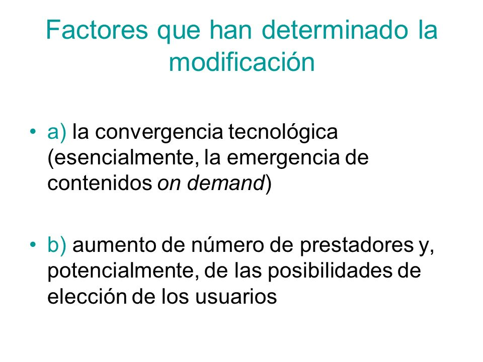 Factores que han determinado la modificación