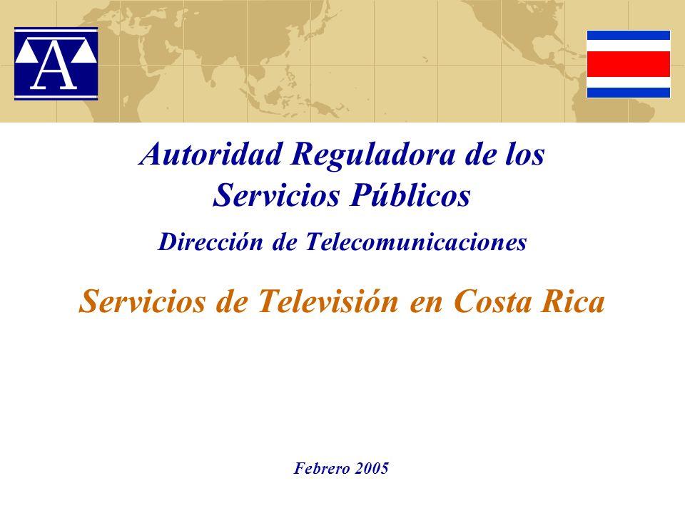 Autoridad Reguladora de los Servicios Públicos Dirección de Telecomunicaciones Servicios de Televisión en Costa Rica