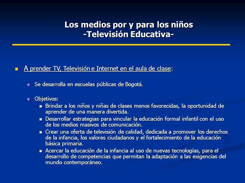 Los medios por y para los niños -Televisión Educativa-