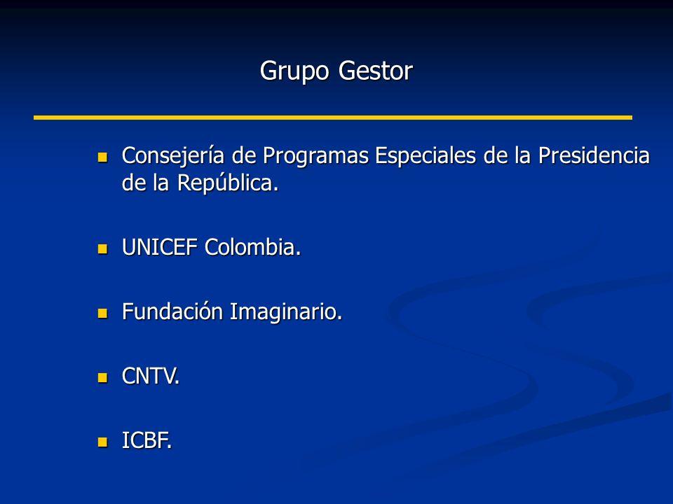 Grupo Gestor Consejería de Programas Especiales de la Presidencia de la República. UNICEF Colombia.