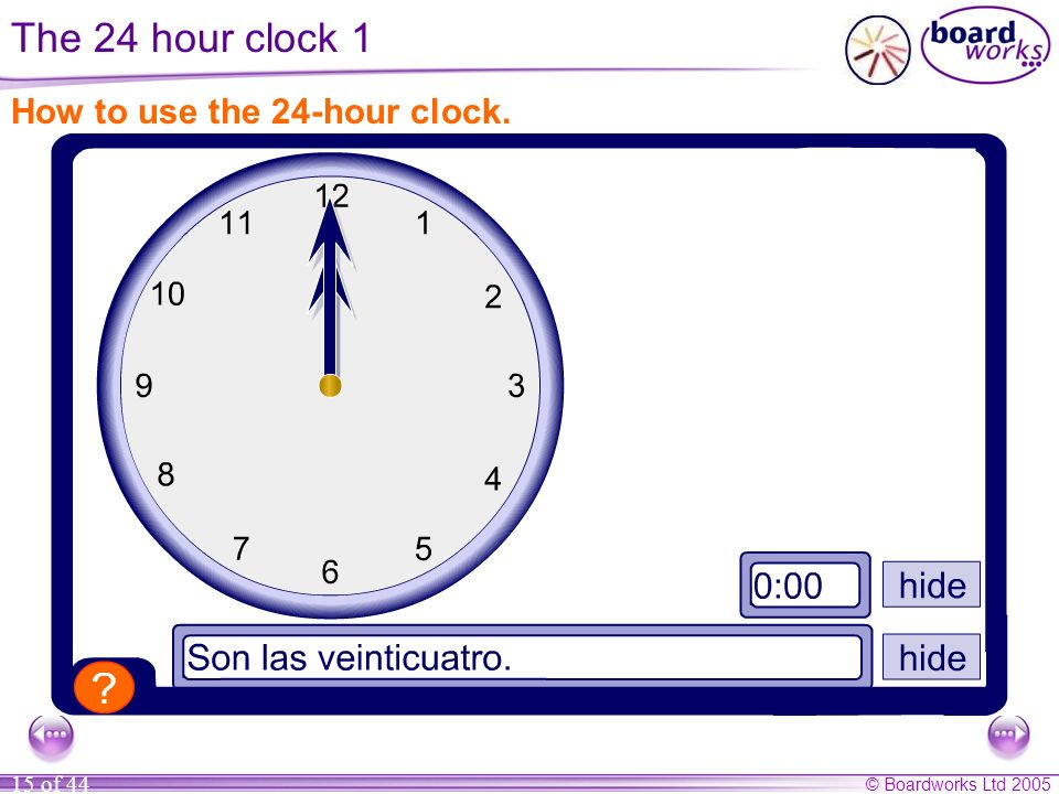 The 24 hour clock 1 How to use the 24-hour clock.