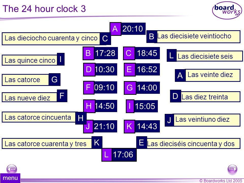 The 24 hour clock 3 A 20:10 B C B 17:28 C 18:45 L I D 10:30 E 16:52 A