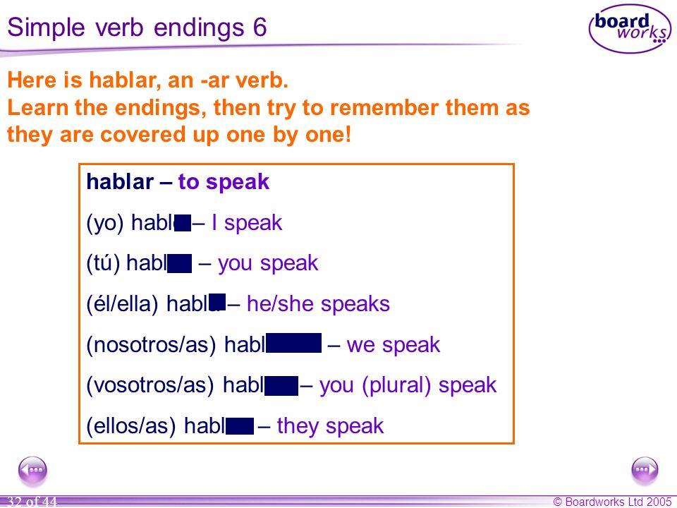Simple verb endings 6 Here is hablar, an -ar verb.