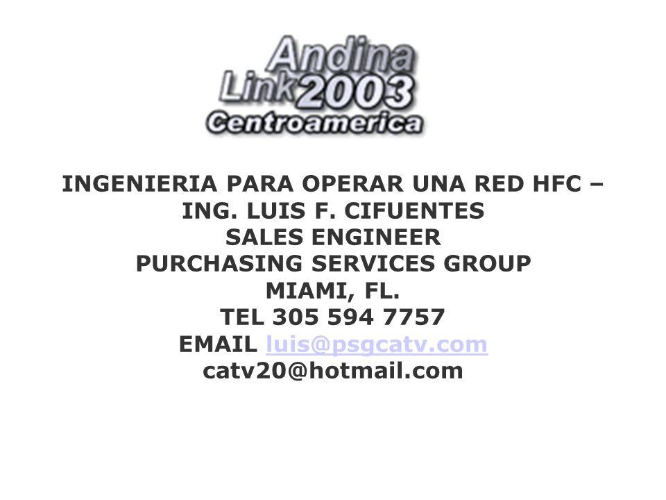 INGENIERIA PARA OPERAR UNA RED HFC – ING. LUIS F
