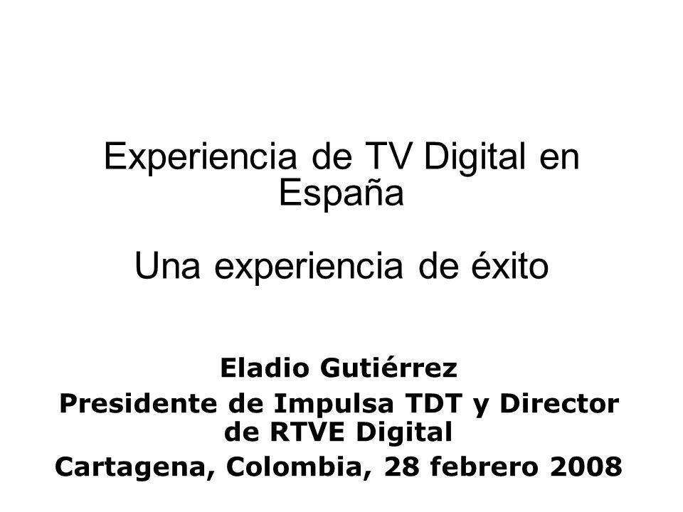 Experiencia de TV Digital en España Una experiencia de éxito