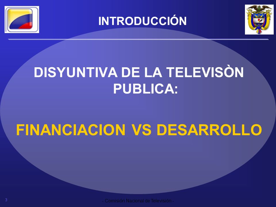 DISYUNTIVA DE LA TELEVISÒN PUBLICA: FINANCIACION VS DESARROLLO