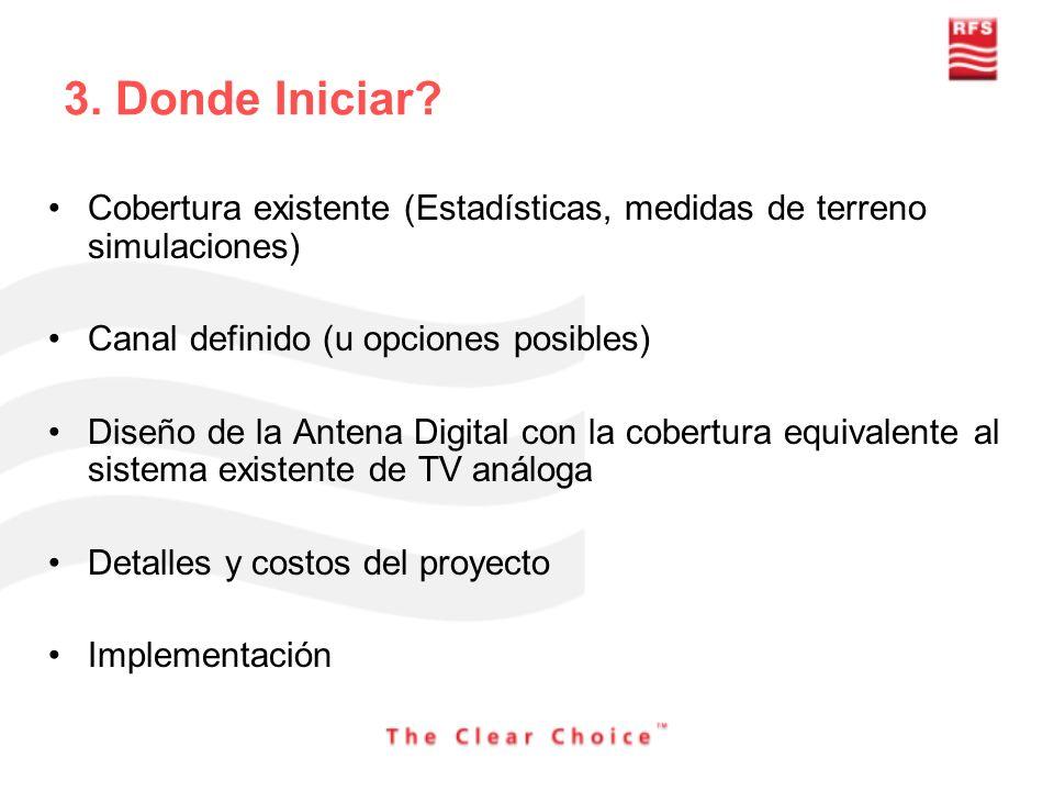 3. Donde Iniciar Cobertura existente (Estadísticas, medidas de terreno simulaciones) Canal definido (u opciones posibles)