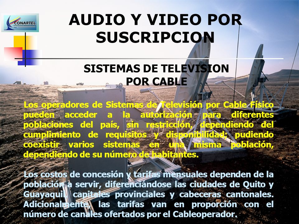 AUDIO Y VIDEO POR SUSCRIPCION SISTEMAS DE TELEVISION POR CABLE