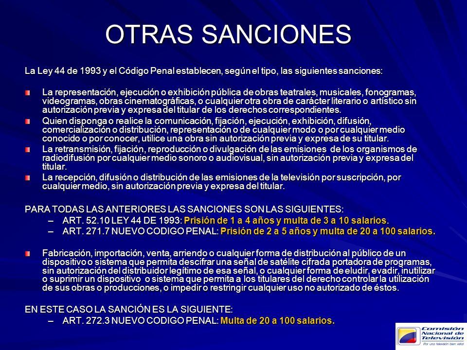OTRAS SANCIONES La Ley 44 de 1993 y el Código Penal establecen, según el tipo, las siguientes sanciones:
