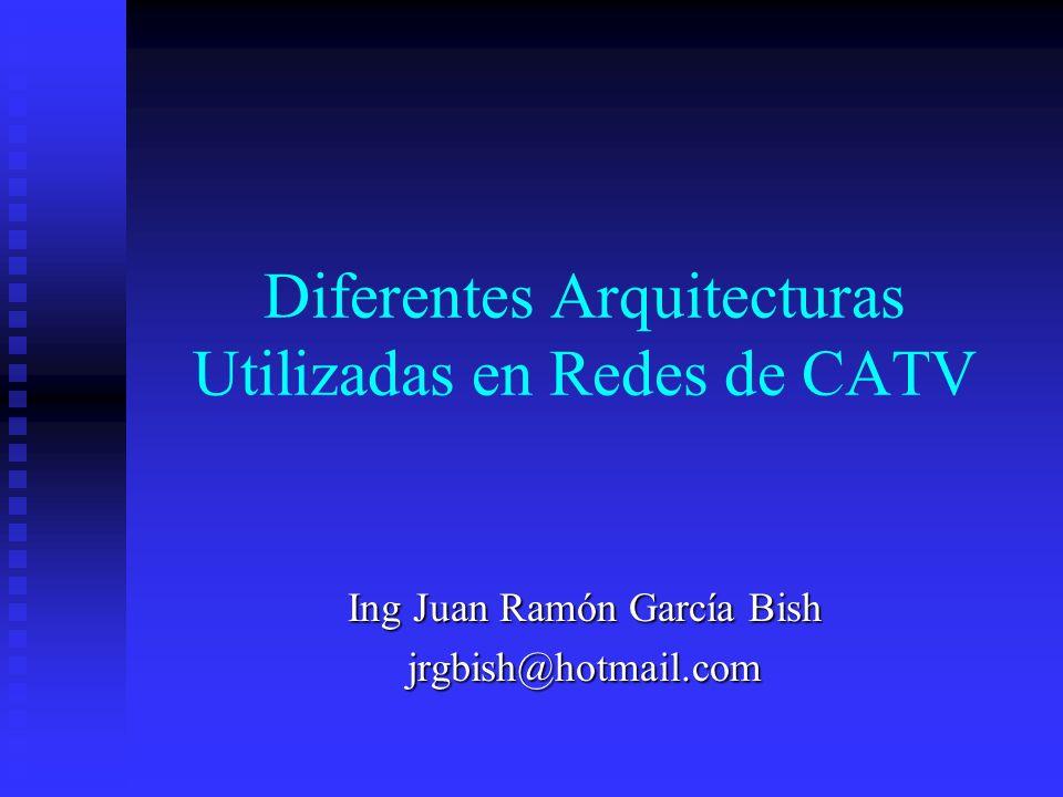 Diferentes Arquitecturas Utilizadas en Redes de CATV