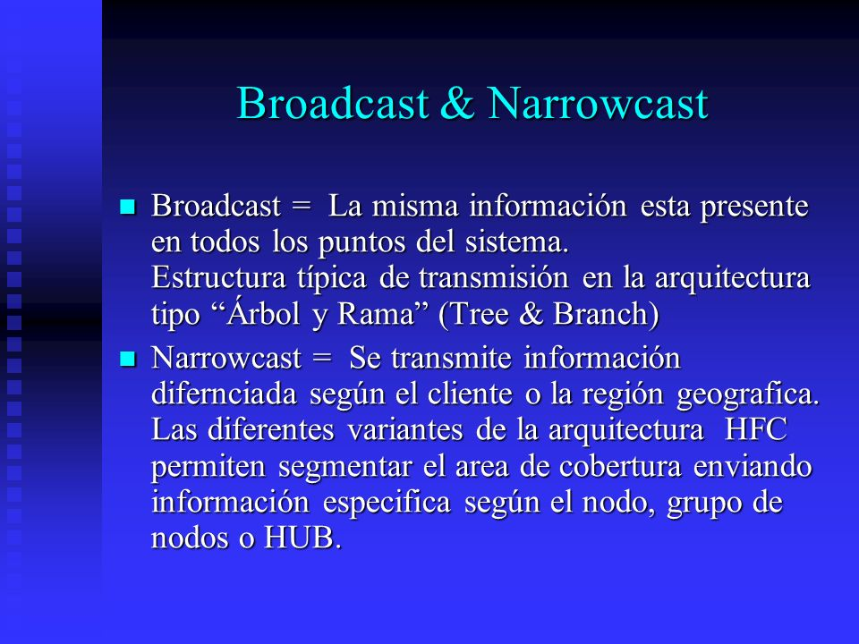Broadcast & Narrowcast