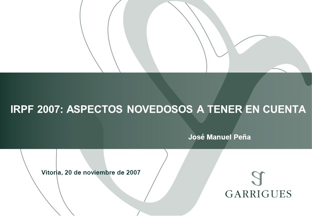 IRPF 2007: ASPECTOS NOVEDOSOS A TENER EN CUENTA