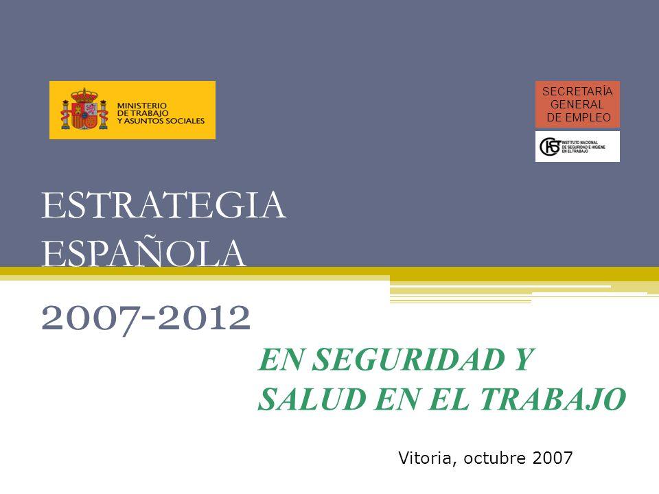 2007-2012 ESTRATEGIA ESPAÑOLA EN SEGURIDAD Y SALUD EN EL TRABAJO