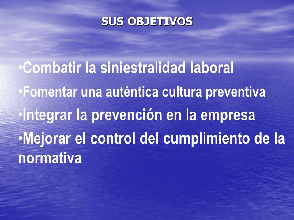 •Combatir la siniestralidad laboral