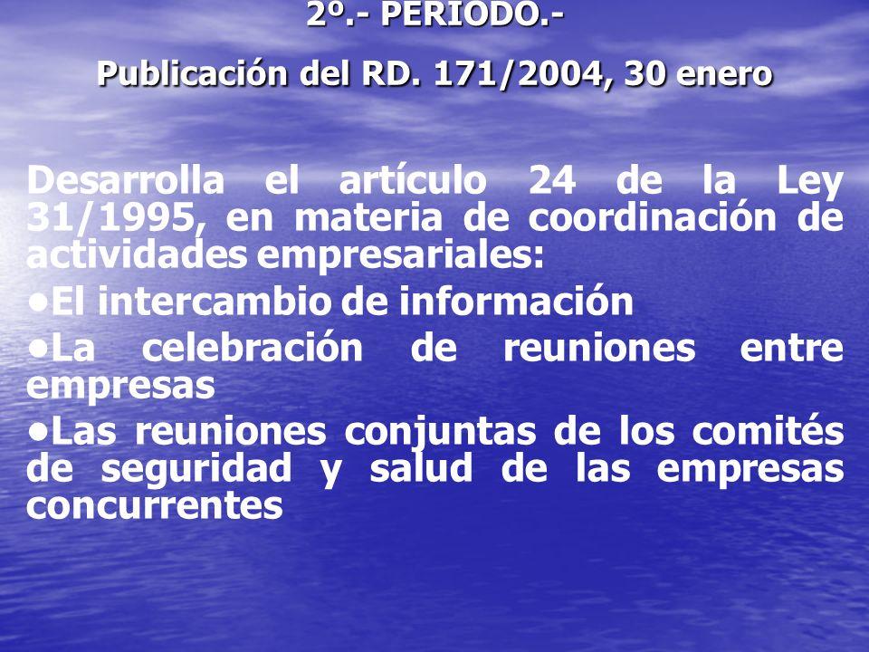 2º.- PERIODO.- Publicación del RD. 171/2004, 30 enero