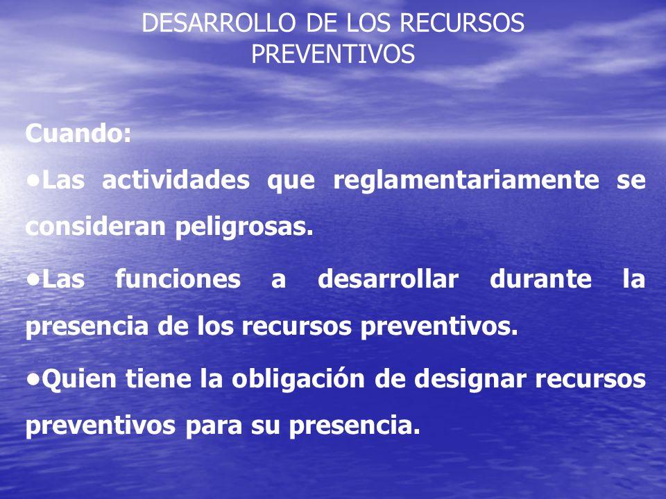 DESARROLLO DE LOS RECURSOS PREVENTIVOS