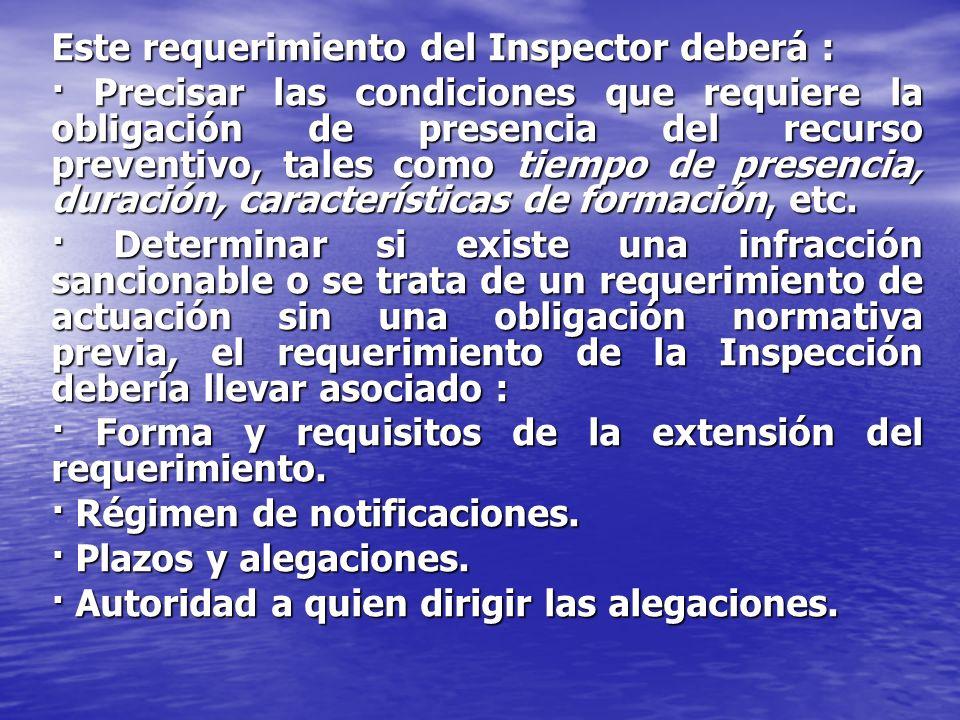 Este requerimiento del Inspector deberá :