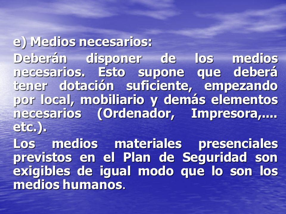 e) Medios necesarios: