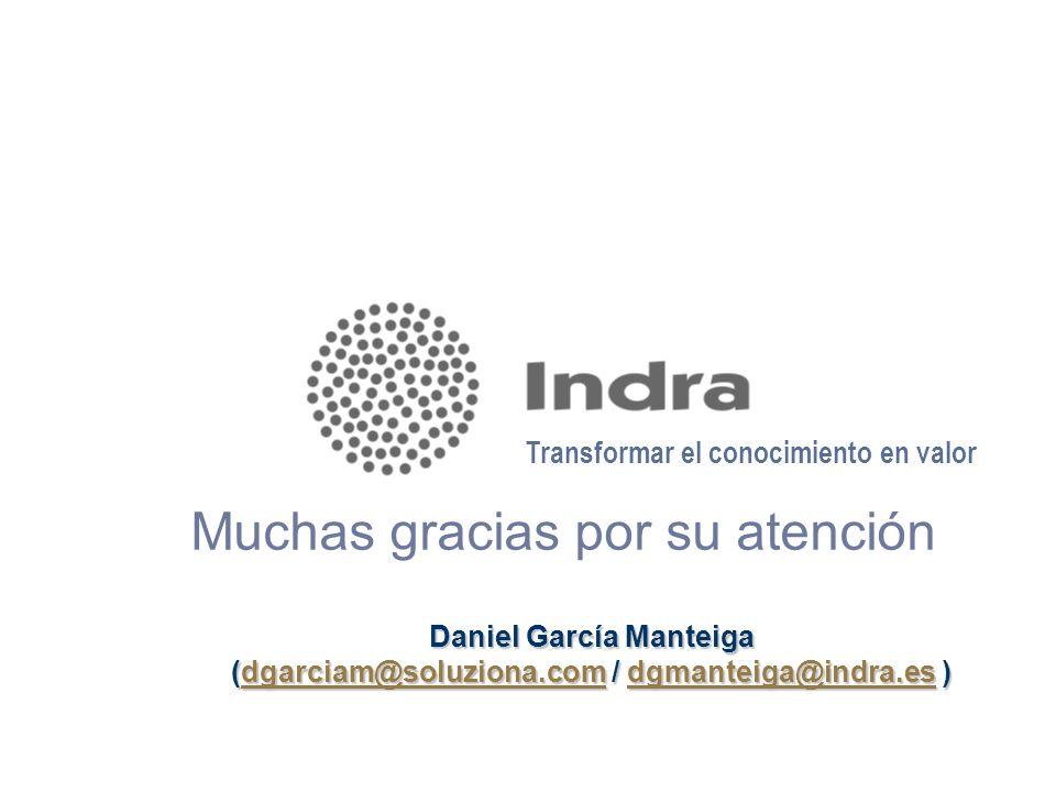 Daniel García Manteiga (dgarciam@soluziona.com / dgmanteiga@indra.es )