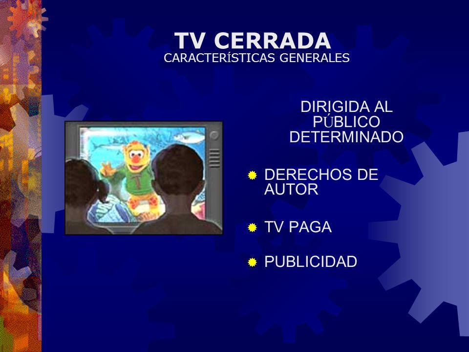 TV CERRADA DIRIGIDA AL PÚBLICO DETERMINADO DERECHOS DE AUTOR TV PAGA