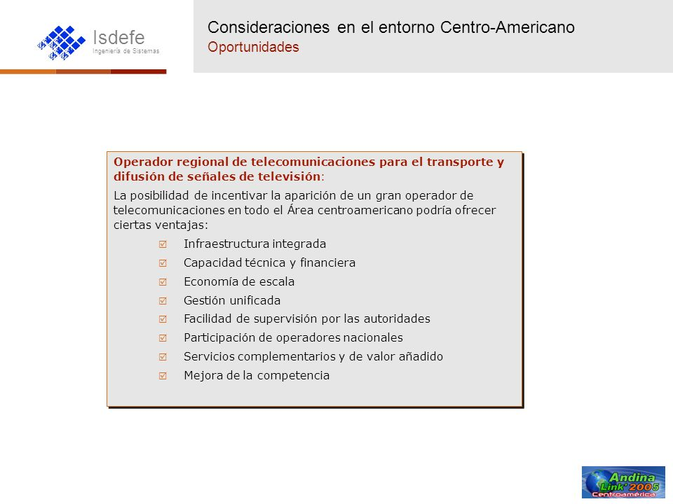 Consideraciones en el entorno Centro-Americano Oportunidades