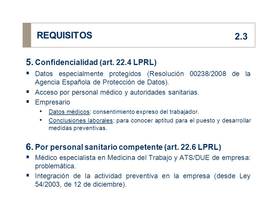 REQUISITOS 2.3 Confidencialidad (art LPRL)