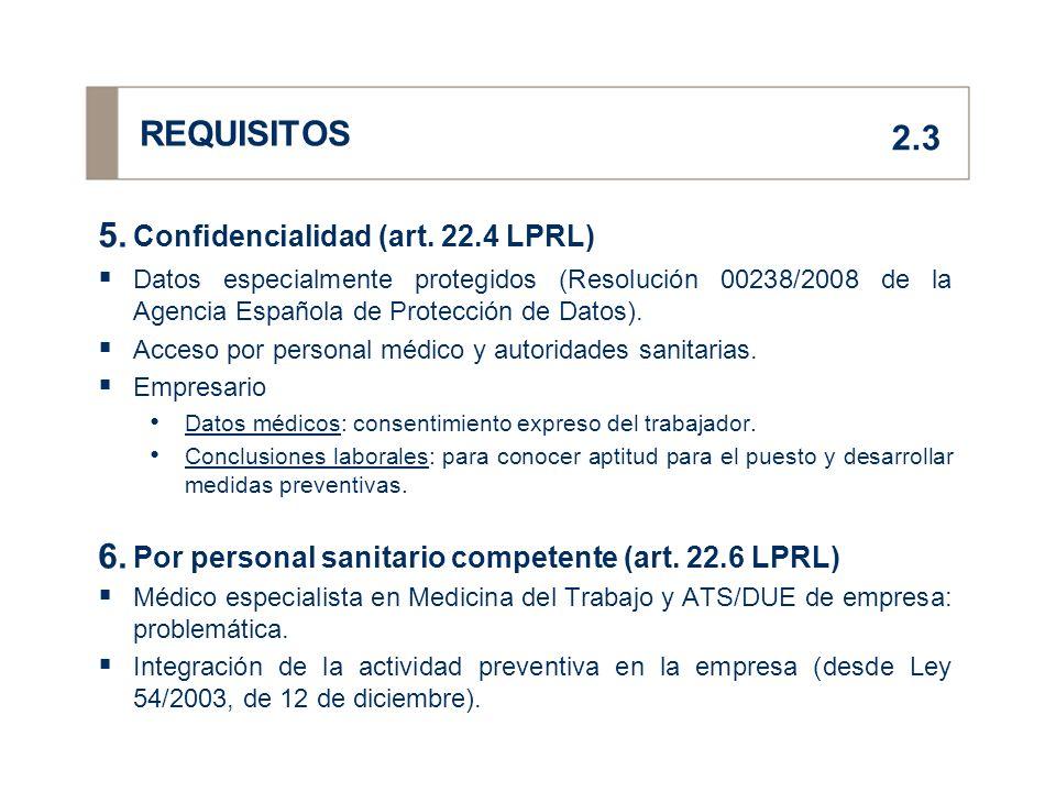 REQUISITOS 2.3 Confidencialidad (art. 22.4 LPRL)