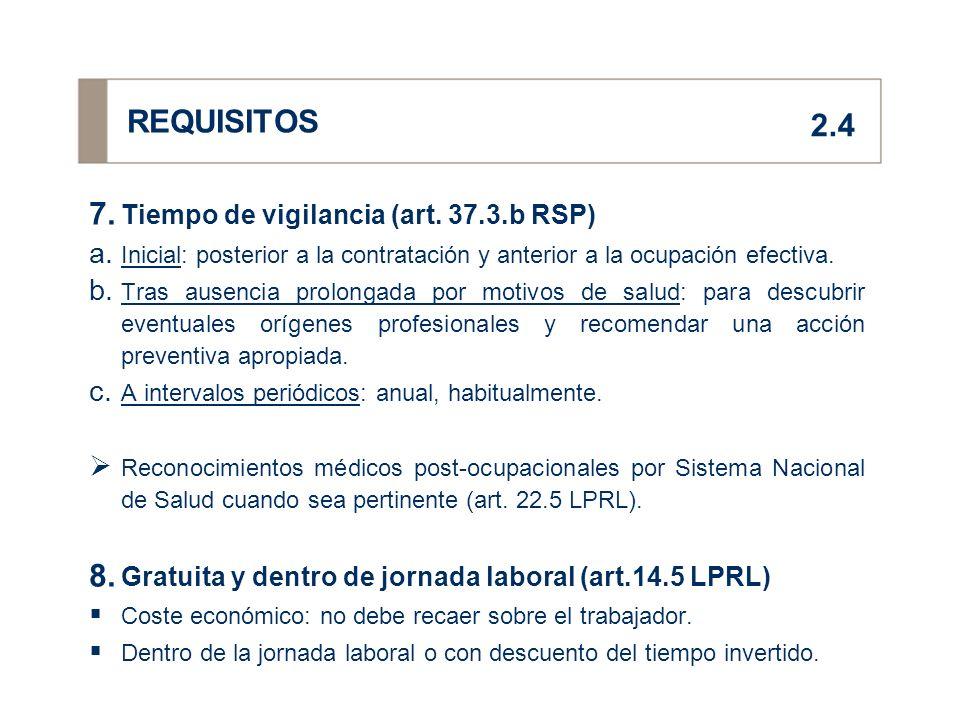 REQUISITOS 2.4 Tiempo de vigilancia (art. 37.3.b RSP)