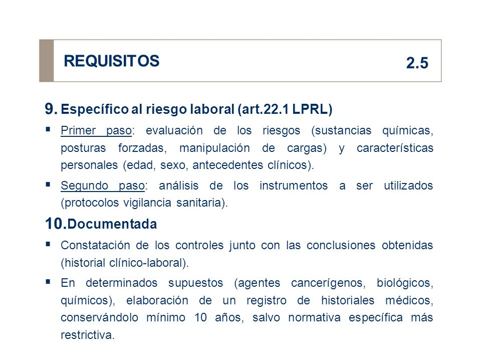 REQUISITOS 2.5 Específico al riesgo laboral (art.22.1 LPRL)